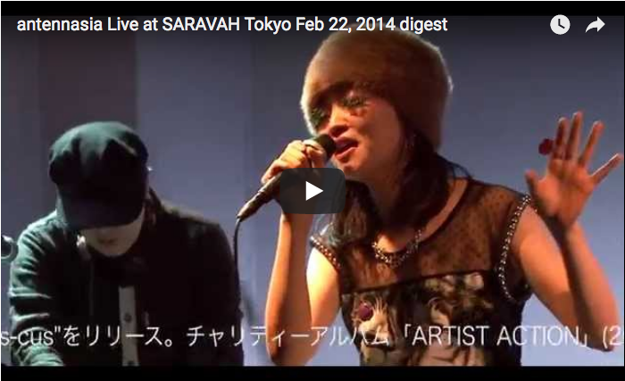 【movie works】 antennasia Live at SARAVAH Tokyo Feb 22, 2014 digest